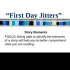 """First Day Jitters""  Identifying and Understanding Story Elements"