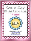 First Grade ELA: Common Core Binder Organizer
