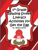 First Grade Reading Street Get the Egg Literacy Activities