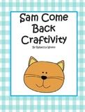 First Grade Reading Street Sam Come Back Craftivity
