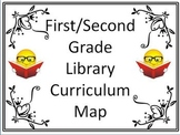 First/Second Grade Library Curriculum Maps - Getting Start