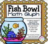 Fish Bowl Math Glyph: Multi-Step Word Problems