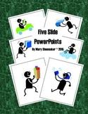 Five Slide PowerPoints