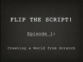 Flip The Script Vol. 1: Creating a World - PowerPoint Slid