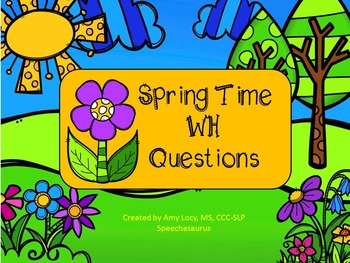Spring Time WH Questions