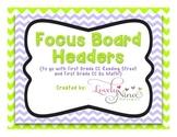 Focus Board Headers: 1st grade Reading Street & Go Math! C