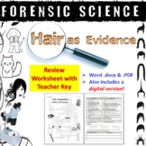 Forensic Science: Hair as Evidence Review Worksheet and An
