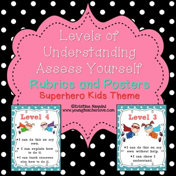 Levels of Understanding Assess Yourself Rubrics and Posters {Super Hero Kids}