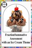 Fraction Summative Assessment with an Ice Cream Theme
