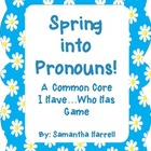 Freebie Spring into Pronouns I have...Who has cards CCSS Aligned