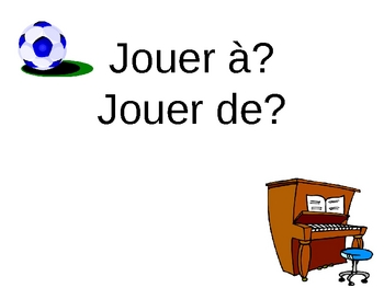 French PowerPoint:  Jouer a vs. Jouer de