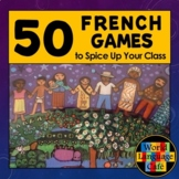 French Games:  50 Games and Activities to Spice Up Your Classroom