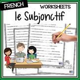 French Subjunctive – le subjonctif (présent) - worksheets
