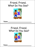 Friend Friend What Do You See Emergent Reader Kindergarten