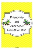 Friendship and Character Education Unit