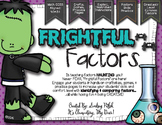 FACTORS PRACTICE: Frightful Factors