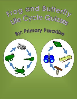 Life Cycle Quizzes: Frog and Butterfly