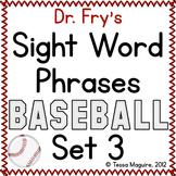 Fry Sight Word Phrase Baseball- List 3