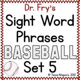 Fluency with Fry Sight Word Phrase Baseball- List 5