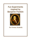 Fun Experiments Inspired by Benjamin Franklin (For Primary