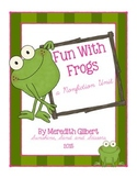 *Fun With Frogs Nonfiction Unit *