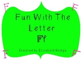 Fun With The Letter Ff