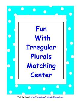 Fun with Irregular Plurals Matching Center (Common Core Aligned)