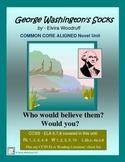 GEORGE WASHINGTON'S SOCKS  Common Core Aligned Novel Unit