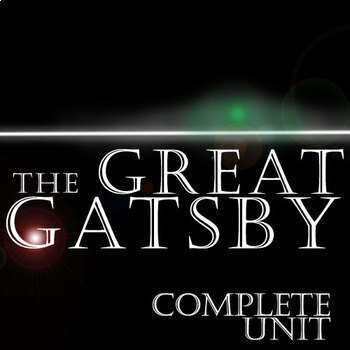 GREAT GATSBY Unit Teaching Package (by F. Scott Fitzgerald)