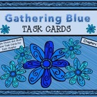 Gathering Blue Task Cards (Chapters 1-3)
