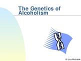 Genetics of Alcoholism PowerPoint Presentation Lesson Plan