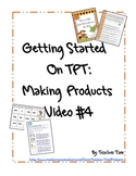 Getting Started on TPT:  Making Products Video #4