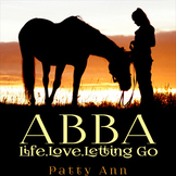 ABBA ~ Life, Love & Letting Go > Nonfiction Horse & Human Story