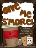 Give me S'more! Literacy Activities for /or/ and /ore/