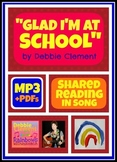 Glad I'm at School: A Shared Reading Song for Literacy Cen