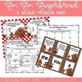 Go, Go Gingerbread! {A Pronoun Christmas Pack}