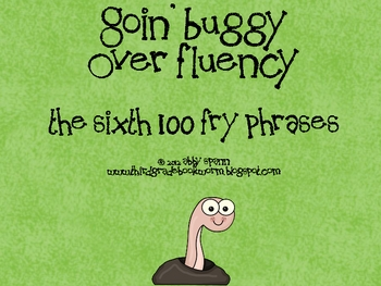 Goin' Buggy: Fluency Phrases for the 6th 100 Fry Words