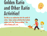 Golden Ratio and Other Ratio Activities!