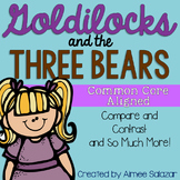 Goldilocks and The Three Bears-Compare/Contrast and More!