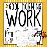 Good Morning Work - Math - April (1st Grade)