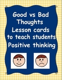Good vs Bad Thoughts Lesson Cards to teach students Positi