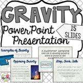 Gravity Powerpoint - Editable