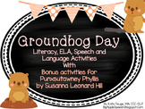 Groundhog Day Speech Language/ Literacy Activities CCSS (P