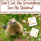 Groundhog Prefixes and Suffixes