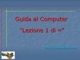 Guida al Computer: Lezione 1 - Il Computer