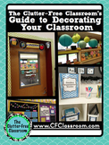 Guide to Decorating Your Classroom by The Clutter-Free Classroom
