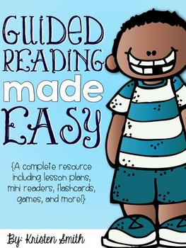 Guided Reading Made Easy {A Complete Resource}