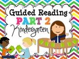 Guided Reading PART 2 {Kindergarten}