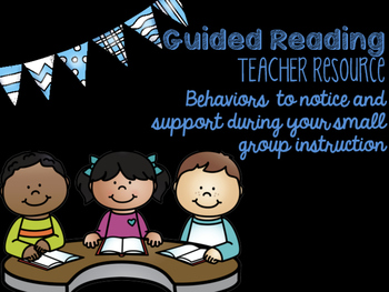 Guided Reading Teacher Resource: Levels and Reading Behaviors