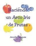 Haciendo un Arco Iris de Frutas